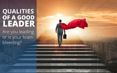 Qualities of a good leader: Are you leading or is your team bleeding?